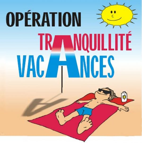 """Opération """"Tranquillité Vacances"""""""
