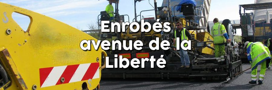Enrobés Avenue de la Liberté