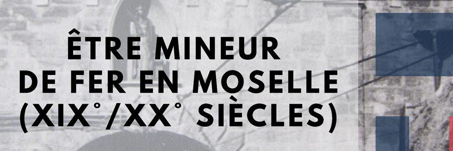 """Entrange : Conférence """"Être mineur de fer en Moselle"""""""